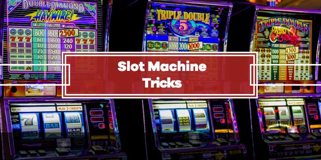 How To Trick A Slot Machine